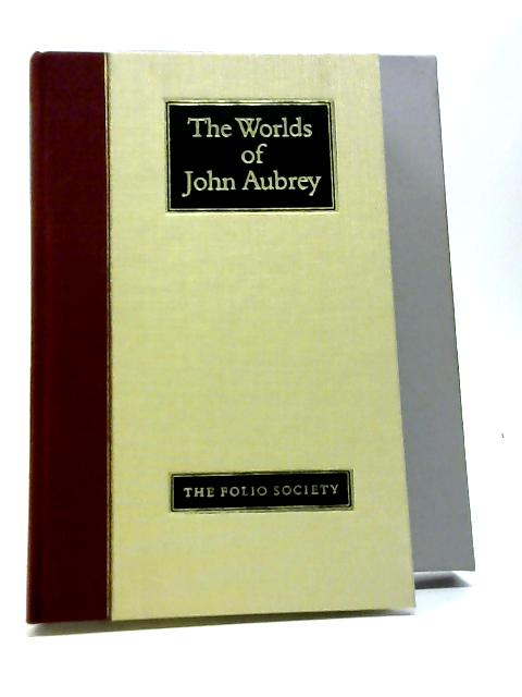 The Worlds of John Aubrey by Aubrey, John