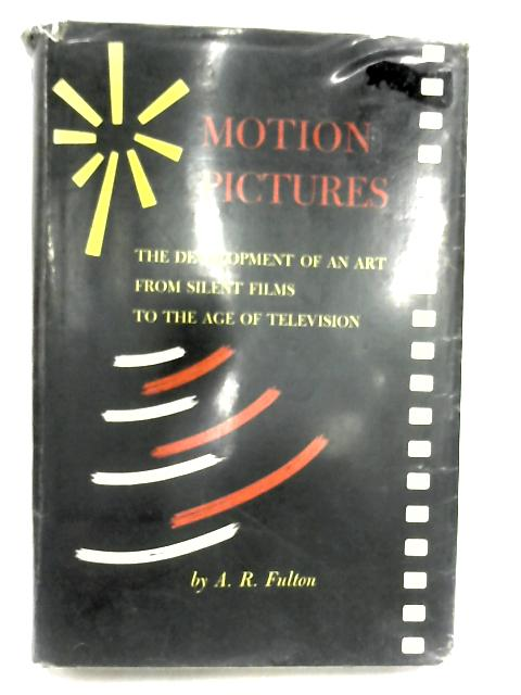 Motion Pictures by Fulton, A. R.