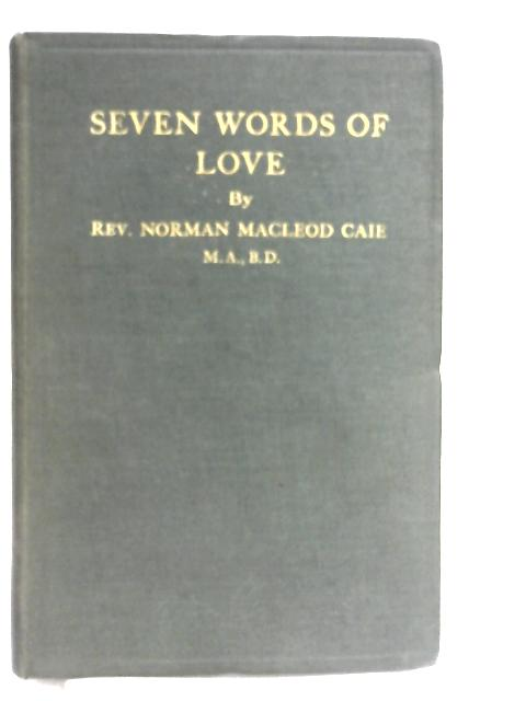 Seven Words of Love by Caie, N M
