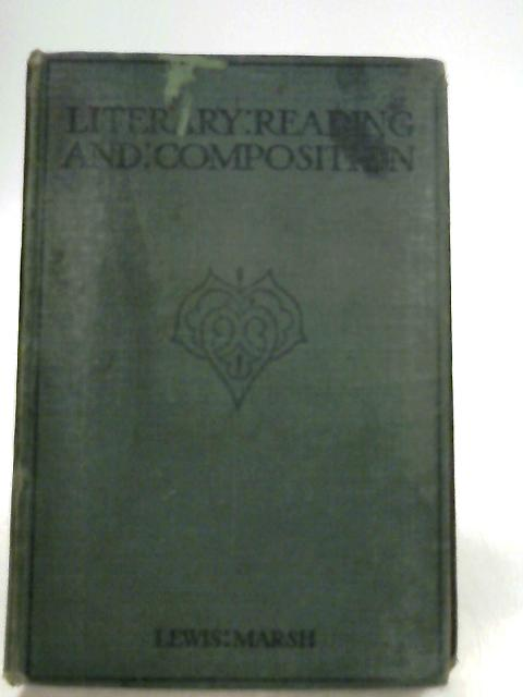 Literary Reading and Composition. by Lewis Marsh
