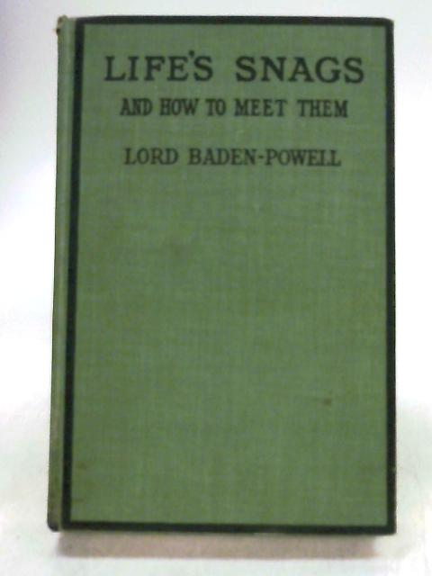Life's Snags and How to Meet Them by Lord Baden-Powell