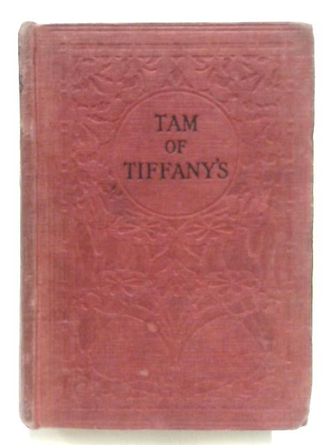 Tam of Tiffany's By Dorothea Moore