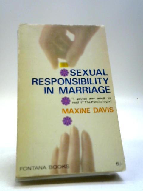 Sexual Responsibility In Marriage. by Davis, Maxine.