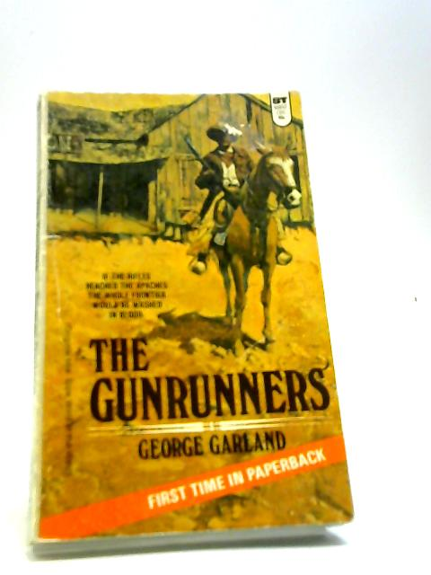 The gunrunners By Garland, George