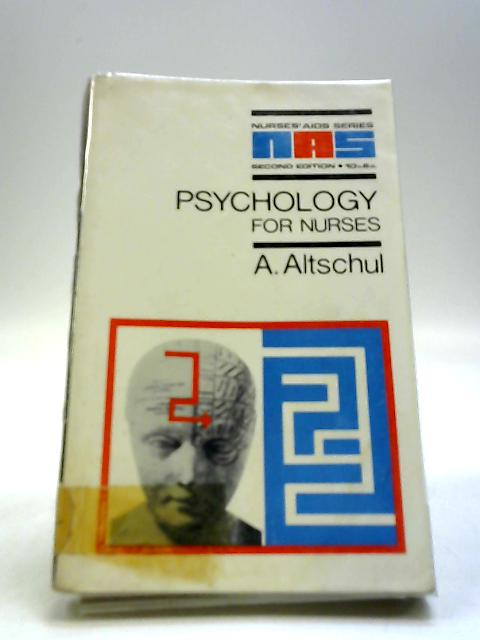 Psychology for nurses (Nurses' aid series) by Altschul, A