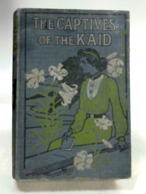 The Captives Of The Kaid by Marchant