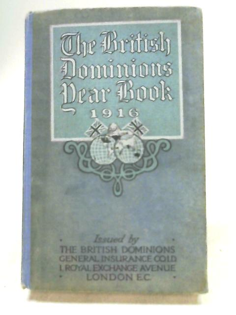 The British Dominions Year Book 1916 by Edward