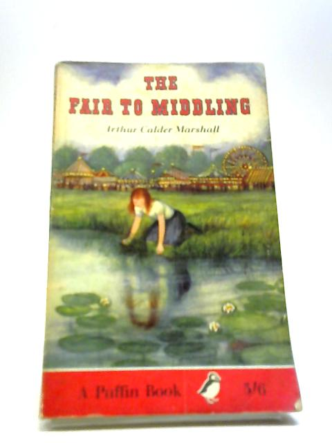 The fair to middling: A mystery (Puffin Books) by Calder-Marshall, Arthur