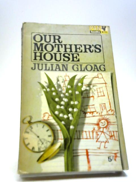 Our Mother's House by Gloag, Julian