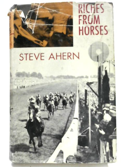 Riches from Horses by Steve Ahern