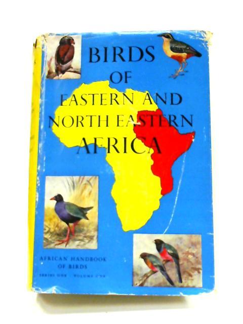 Birds of Eastern and North Eastern Africa: Series I Volume I by C. W. Mackworth-Praed