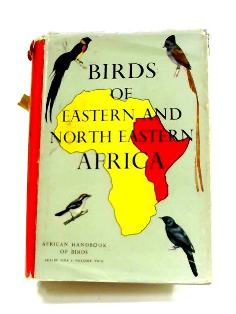 Birds of Eastern and North Eastern Africa: Series I Volume II by C. W. Mackworth - Praed