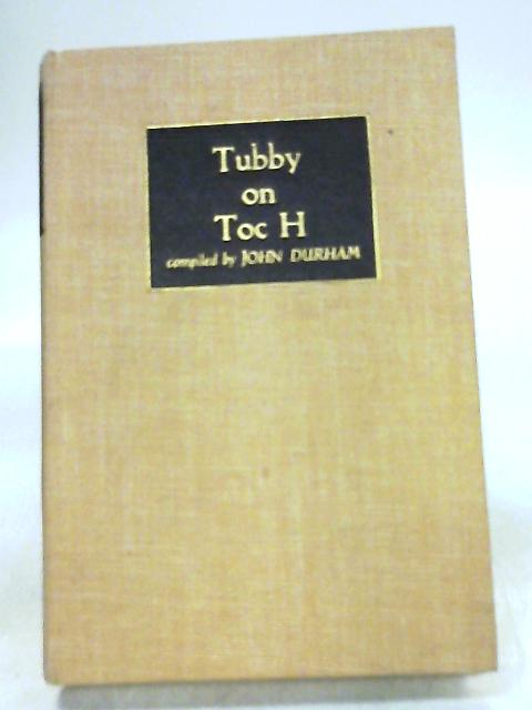 Tubby on Toc H by John Durham