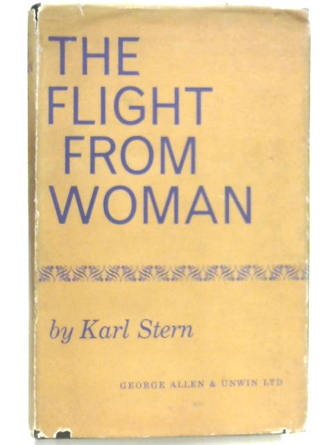 Flight from Woman by Karl Stern