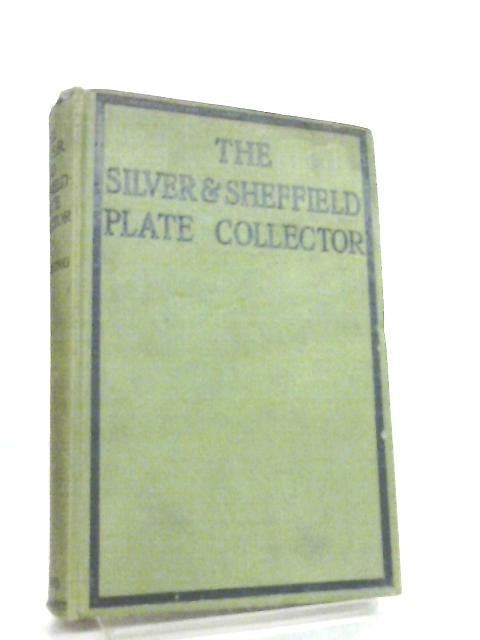 The Silver and Sheffield Plate Collector by W. A. Young