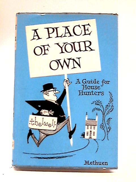 A Place of Your Own: a Guide for House Hunters by Thelwell