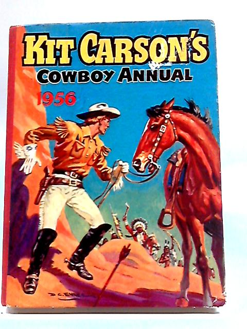 Kit Carsons Cowboy Annual 1956. by No Author