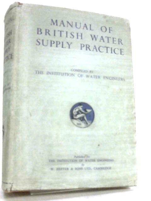 Manual of British Water Supply Practice by Institution of Water Engineers