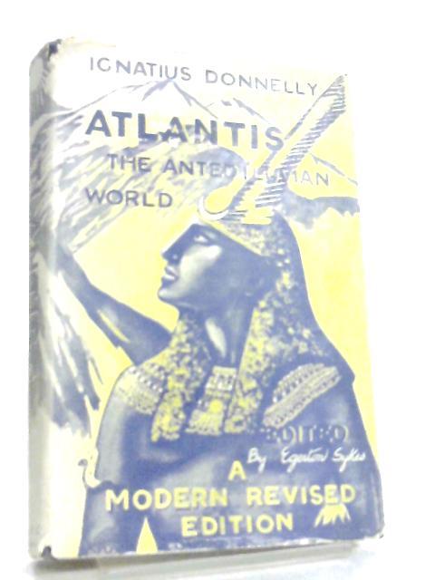 Atlantis the Antediluvian World by Egerton Sykes