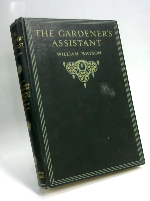 The Gardeners Assistant. Volume IV by William Watson