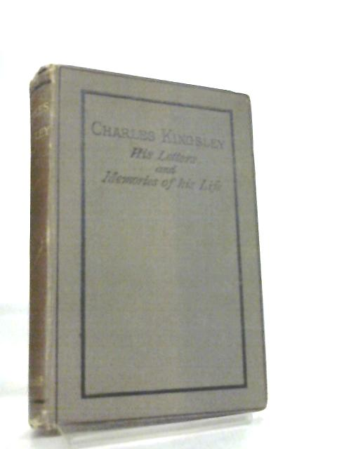 Charles Kingsley, His Life and Memories of his Life Vol. II by Mrs Kingsley