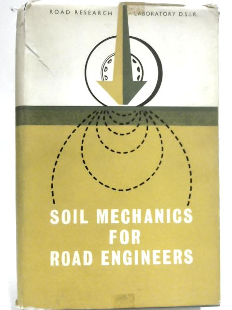 Soil Mechanics for Road Engineers by HMSO