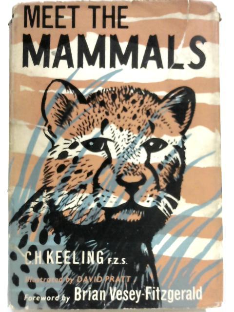 Meet The Mammals by C H Keeling