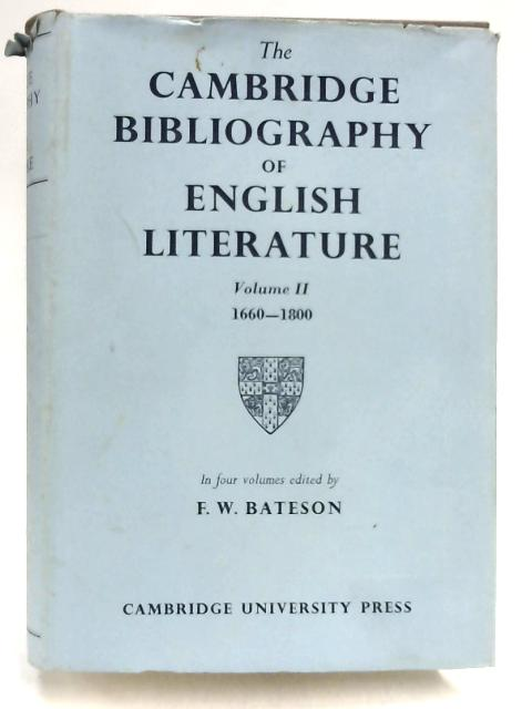 The Cambridge Bibliography of English Literature Volume II 1660-1800 by F.W. Bateson