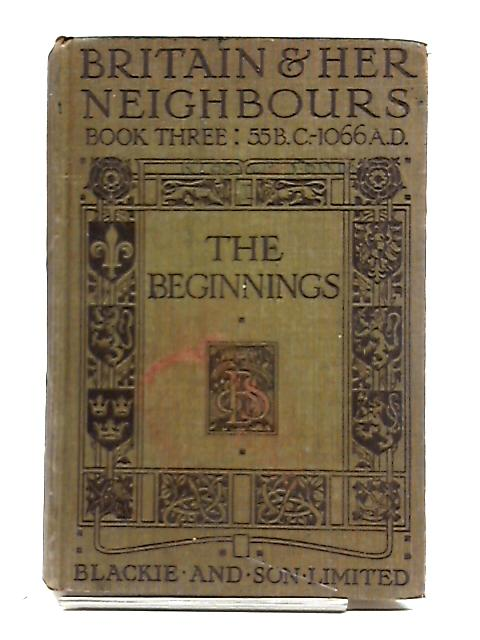 Britain and her Neighbours Book III 55 B.C.1066 A.D. by Unstated
