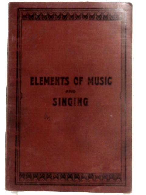 Elements of Music and Singing By J. Campbell Grant