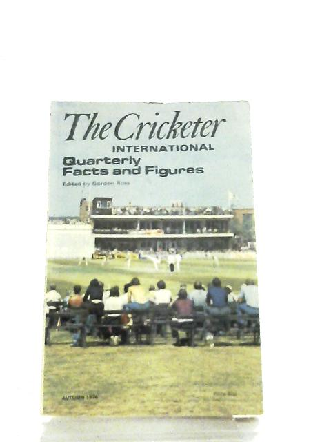 The Cricketer International Quarterly Facts And Figures Autumn 1976 by Gordon Ross
