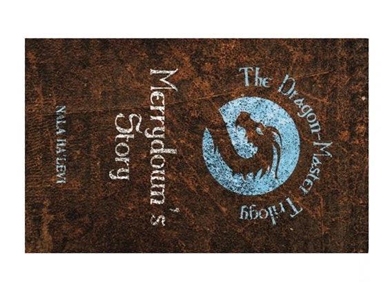 Merrydown's Story: Volume 1 (The Dragon-Master Trilogy) by Ha'Levi, Nala