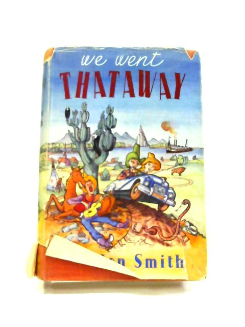 We Went Thataway by Harry Allen Smith