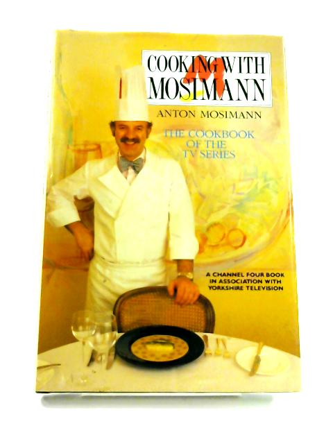 Cooking with Mosimann by Anton Mosimann