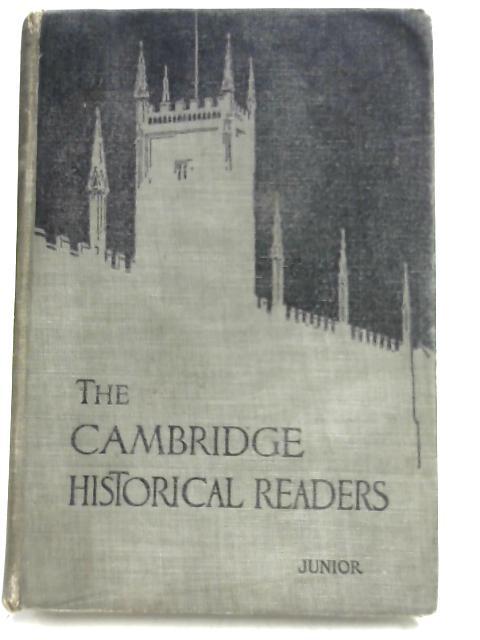 Cambridge Historical Readers; Junior (Cambridge Historical Readers) by G. F Bosworth