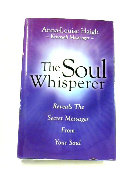 The Soul Whisperer by Anna-Louise Haigh