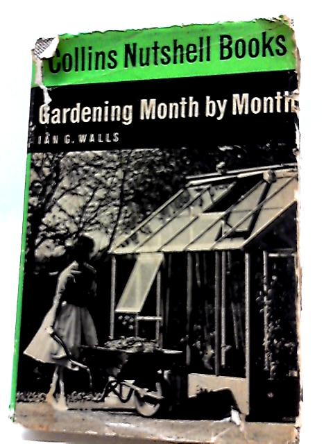Gardening Month by Month (Nutshell Books;No.7) By Ian G Walls