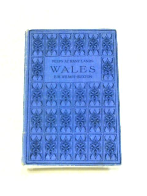 Peeps At Many Lands: Wales by E. M. Wilmot-Buxton