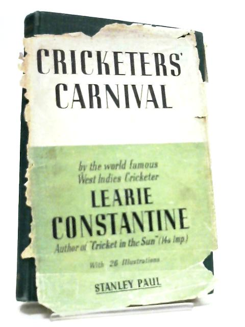 Cricketers' Carnival by Learie Constantine