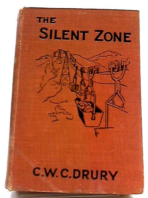 The Silent Zone by C. W. C. Drury