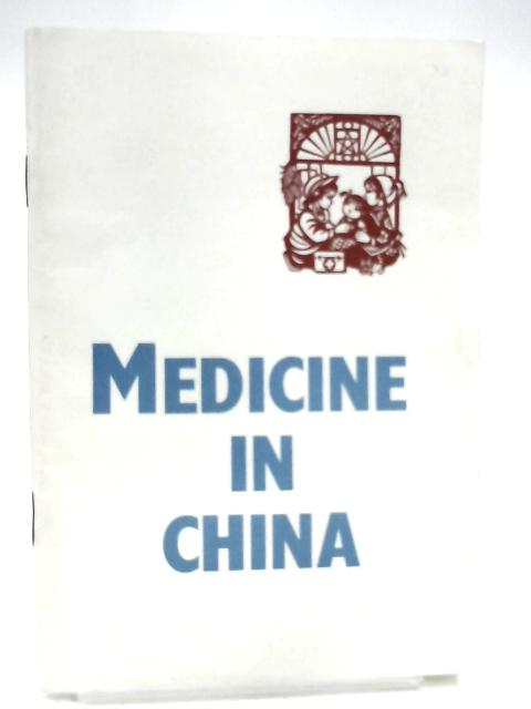 Medicine in China By Unknown