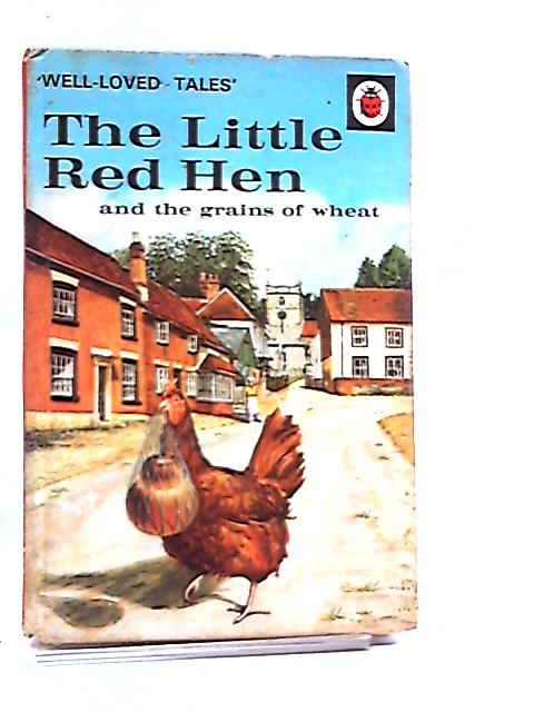 The Little Red Hen and the Grains of Wheat by Anon
