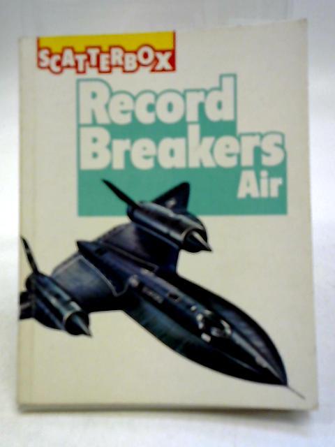 Scatterbox Record Breakers Air Book Bill Gunston 1977