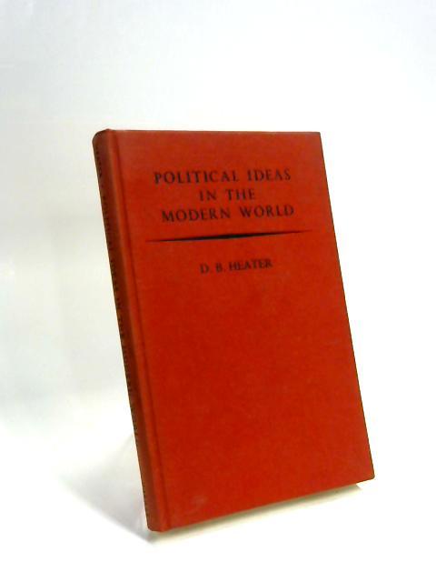 Political Ideas In The Modern World by Derek Heater