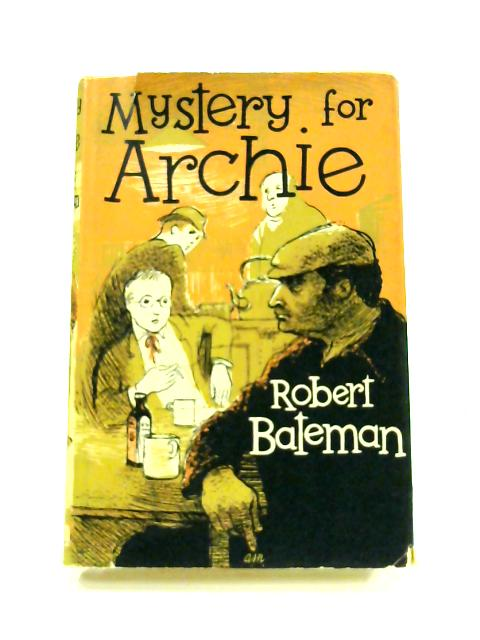 Mystery for Archie by Robert Bateman