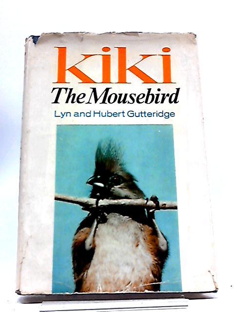Kiki The Mousebird by Hubert Gutteridge