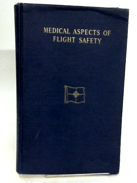 Medical Aspects of Flight Safety by Evrard, E