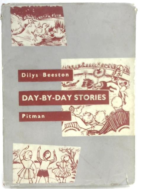 Day-By-Day Stories by Dilys Beeston