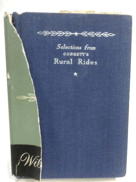 Rural Rides. Abridged and Edited by S. E. Buckley By William Cobbett