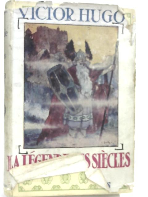 La legende des siecles Tome Premier by Victor Hugo